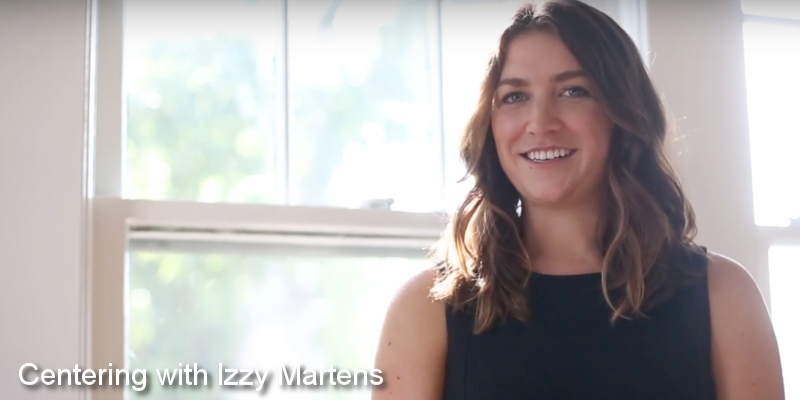 Centering with Izzy Martens